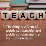 Teaching as Public Scholarship
